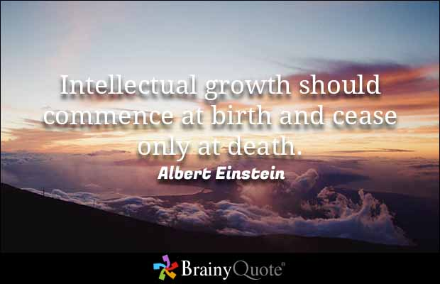 Death Quotes Intellectual growth should commence at birth and cease
