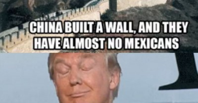 Donald Trump Birthday Meme China built a wall and they have almost no mexican