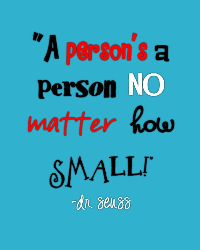 Dr Seuss Quotes a person's a person no matter how small