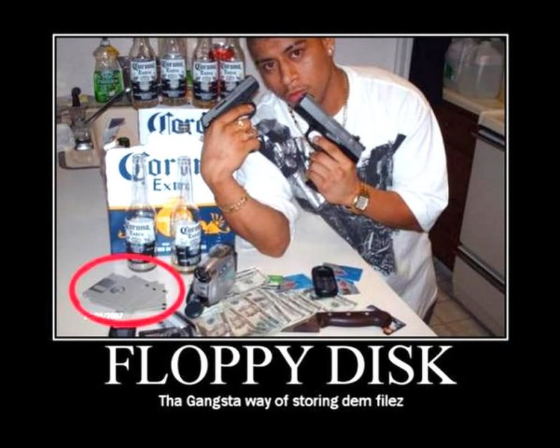 Floppy disk the gangsta way Technology Meme