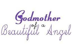 Godmother Quotes godmother of a beautiful angel