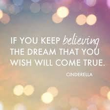 Godmother Quotes if you keep believing the dream that you wish