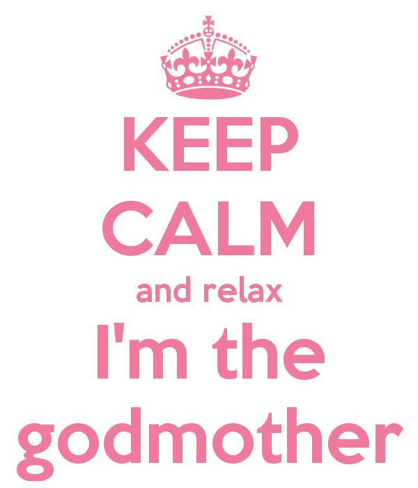Godmother Quotes keep calm and relax im the godmother