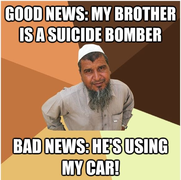 Good news my brother is a suicide bomber bad Terrorists Meme