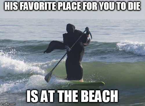 His favorite place for you to die Surfing Meme