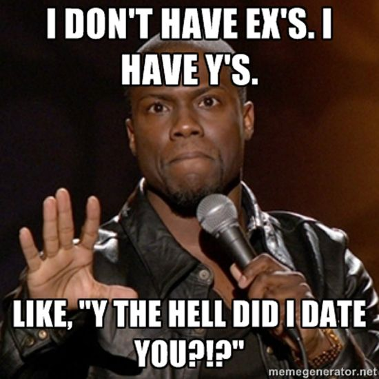I don't have ex's i have y's Weird Memes