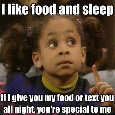 I like food and sleep if i give you my Sleeping Meme