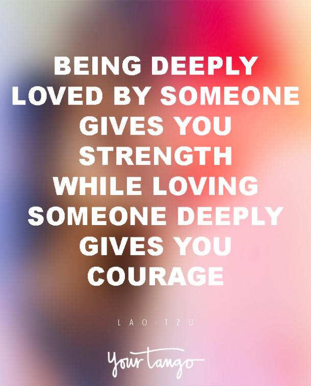 Inspirational Love Quotes being deeply loved by someone gives you strength