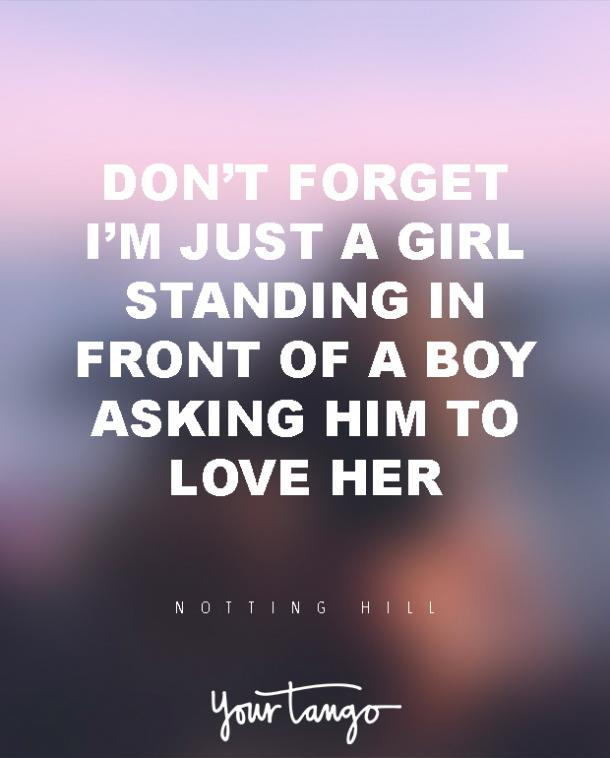 Inspirational Love Quotes don't forget I'm just a girl standing in