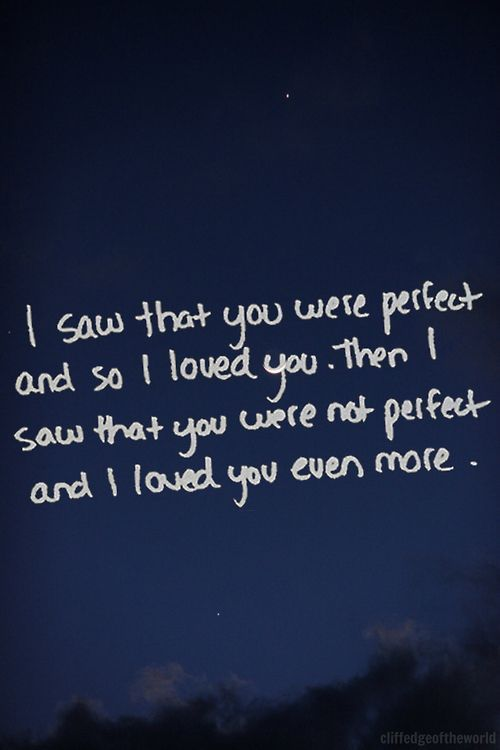 Inspirational Love Quotes i saw that you were perfect and so i loved