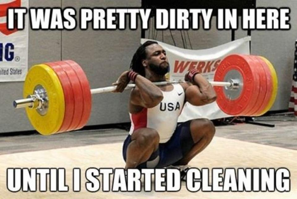 It was pretty dirty in here until i started Weightlifting Memes