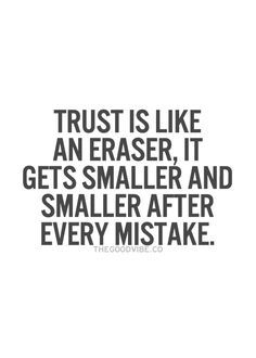 Lie Quotes trust is like an eraser it gets smaller