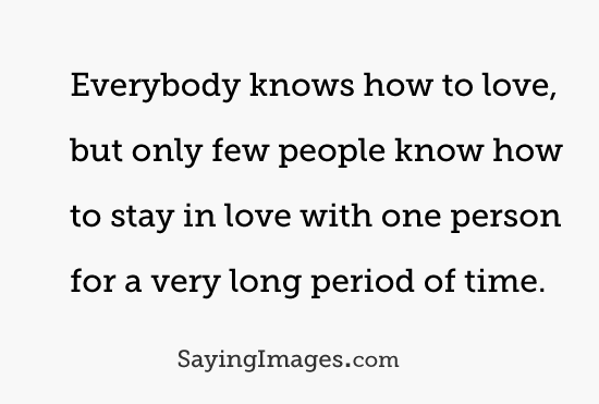 Long Love Quotes everybody knows how to love but only
