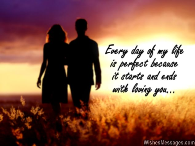 Love Quotes For Husband every day of my life is perfect because