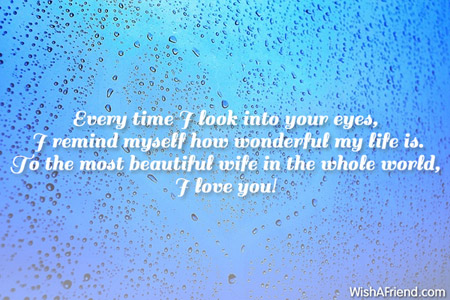 Love Quotes For Wife every time i look into your eyes