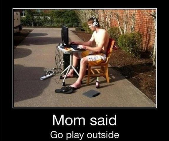 Mom said go play outside Technology Meme
