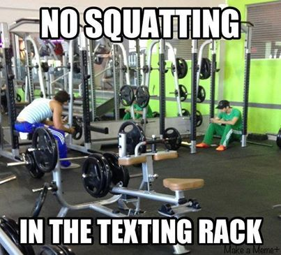 No squatting in the texting rack Weightlifting Memes