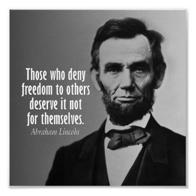 Political Quotes Those who deny freedom to others deserve it not for themselves