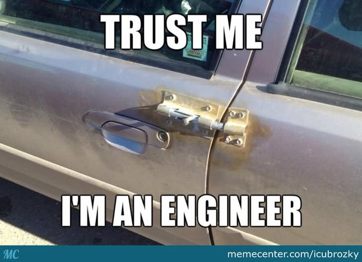 Redneck Meme Trust me I'm an engineer