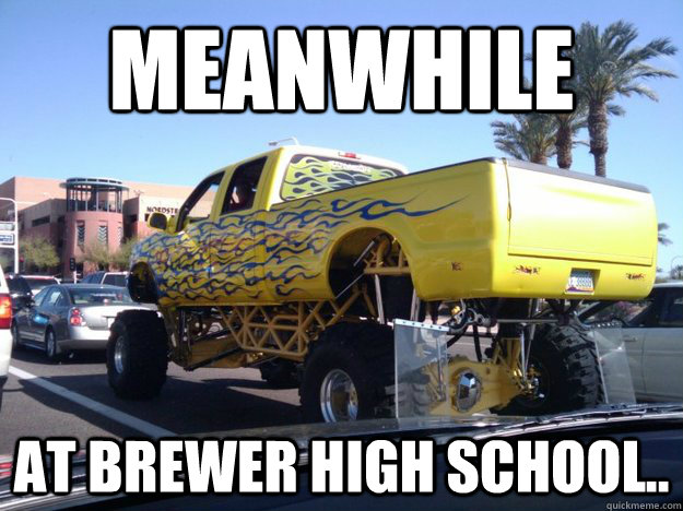Redneck Memes Meanwhile at brewer high school