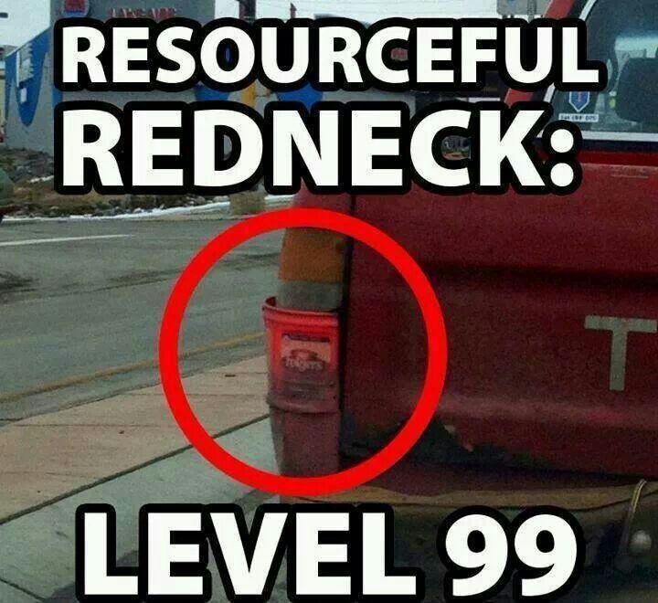 Resourceful redneck level 99 Redneck Meme