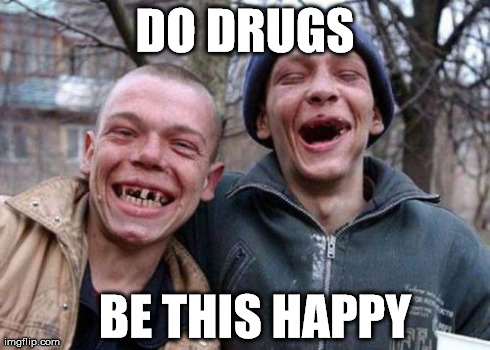 Safety Meme Do drugs be this happy