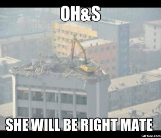 Safety Meme Oh s she will be right mate