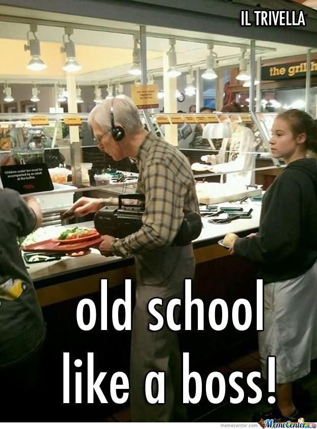 School Memes Old school like a boss