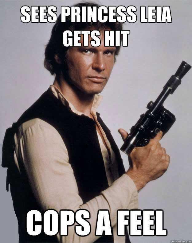Sees princess leia gets hit cops a feel War Memes