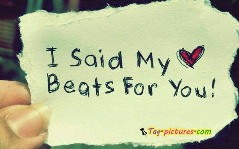 Short Love Quotes i said my beat for you