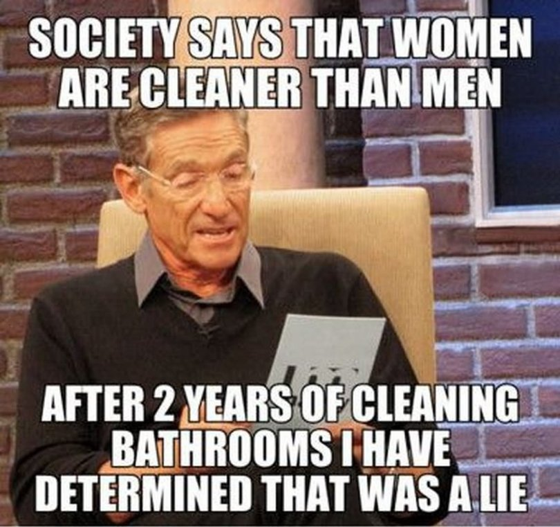 Society says that women are cleaner Woman Meme