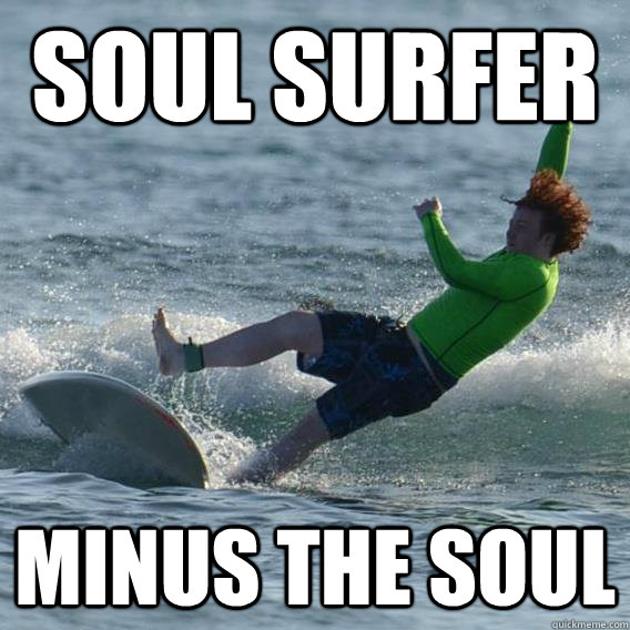 Soul surfer minus the soul Sled Meme