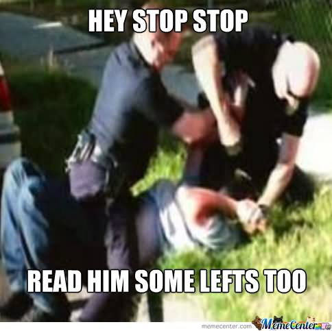 Stop Memes Hey stop stop read him some lefts too