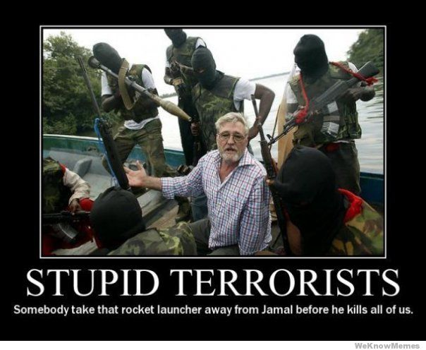 Stupid terrorists somebody take that rocket Terrorists Meme