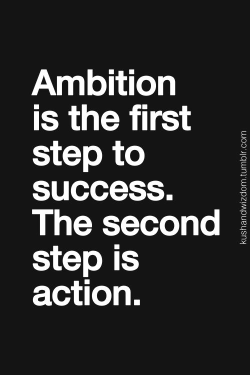 Success Quotes ambition is the first step to success the second