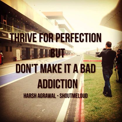 Success Quotes thrive for perfection but don't make it a bad addiction