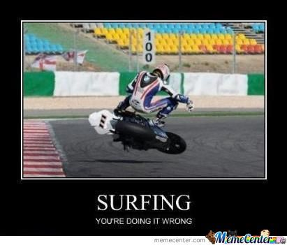 Surfing you're doing it wrong Surfing Meme
