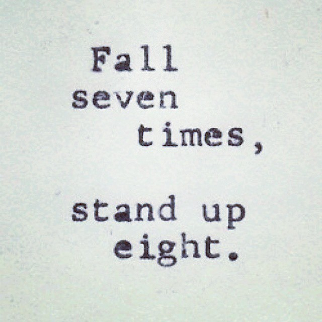 Tbt Quotes Fall seven times stand up eight