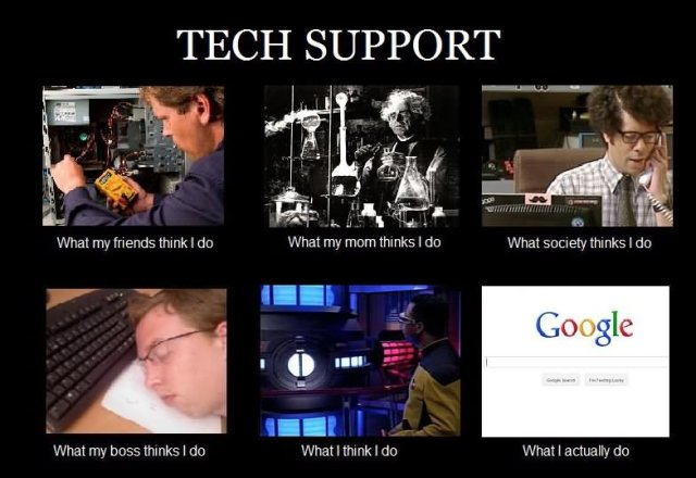 Technology Meme Tech support what my friends thik i do