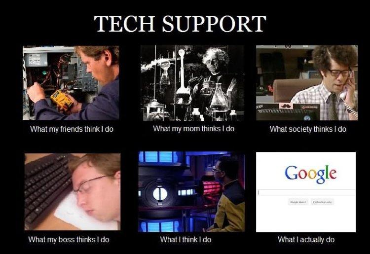Technology Meme Tech support what my friends thik i do