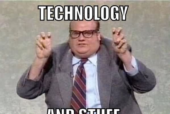 Technology Meme Technology