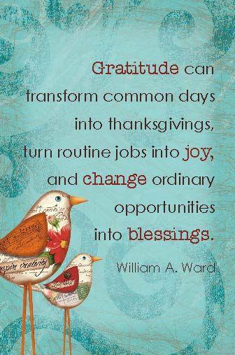Transform Quotes Gratitude can transform common days into thanes giving's