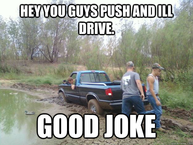 Truck Memes Hey you guys puch and ill drive good joke