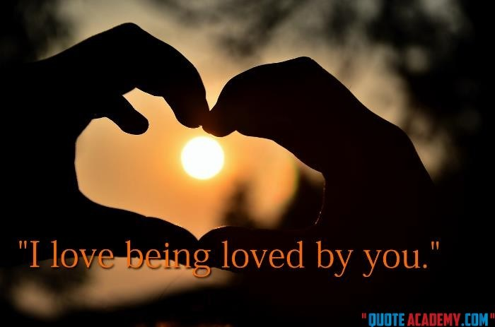 True Love Quotes i love being loved by you
