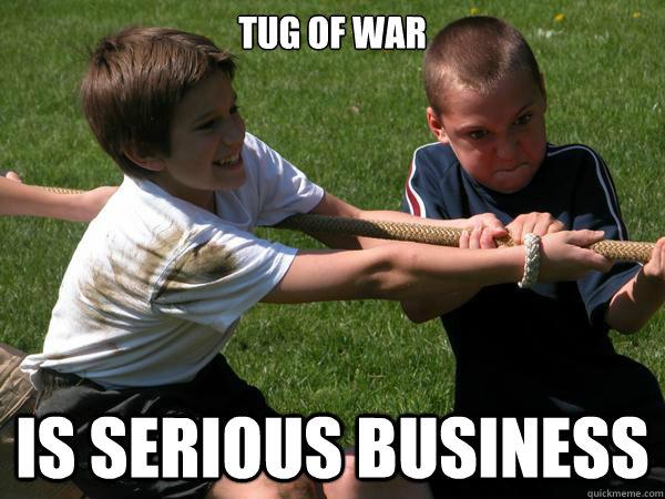 War Memes Tug of war i serious business