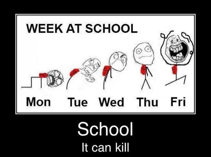 Week at school mon tue wed thu fri school it can kill School Memes