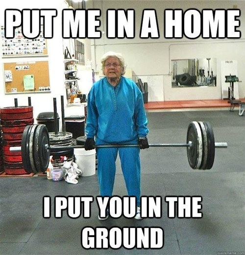 Weightlifting Memes put me in a home i put you in the