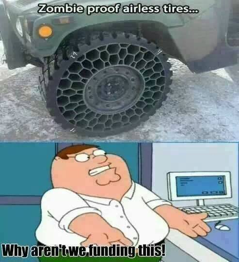 Zombie Meme Zombie proof airless tires why aren't