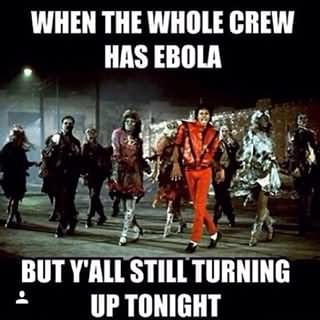 Zombie Meme when the whole crew has ebola but