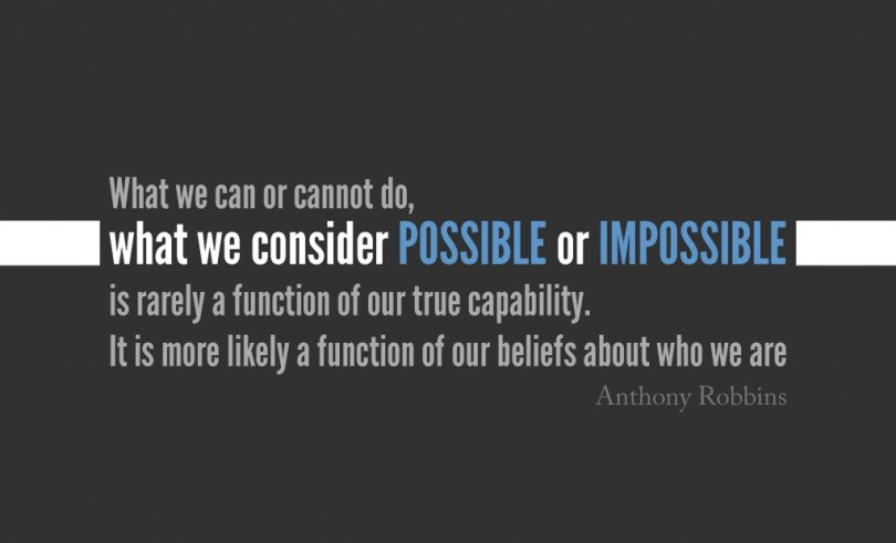 impossible quotes what we can or cannot do what we consider possible or impossible